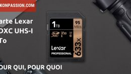 Carte Lexar SDXC 1To : pour qui, pour quoi ?