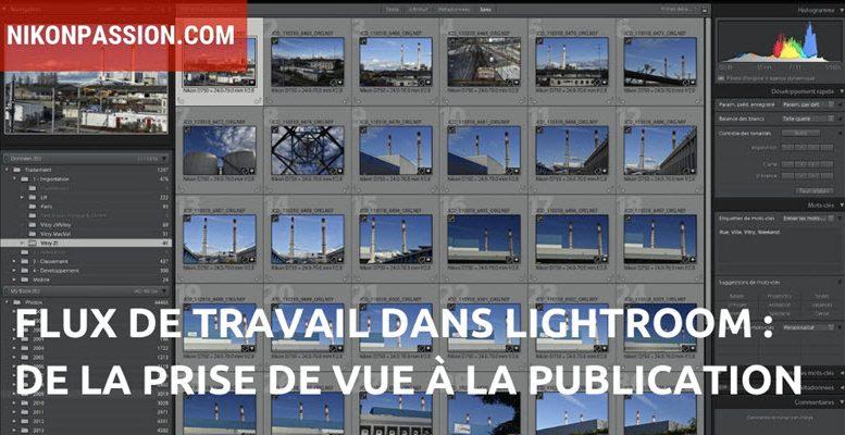 De la prise de vue à la publication, un exemple de flux de travail dans Lightroom