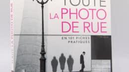 Toute la photo de rue en 101 fiches pratiques par Bernard Jolivalt