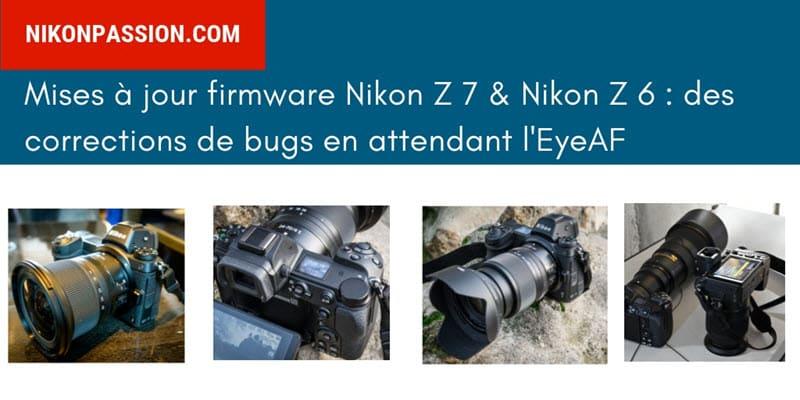 Mises à jour firmware Nikon Z 6 et Nikon Z 7
