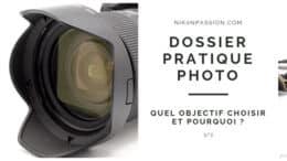 Dossier Pratiques Photo : quel objectif choisir et pourquoi ?