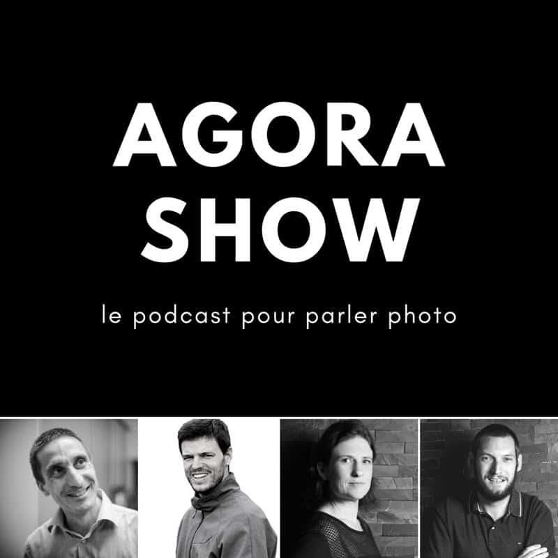 Agora Show, le podcast pour parler photo