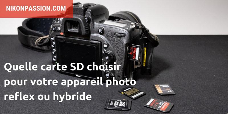Quelle carte SD choisir pour un appareil photo reflex ou hybride ?