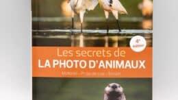 Les secrets de la photo d'animaux : matériel, prise de vue, approche terrain par Erwin Balança