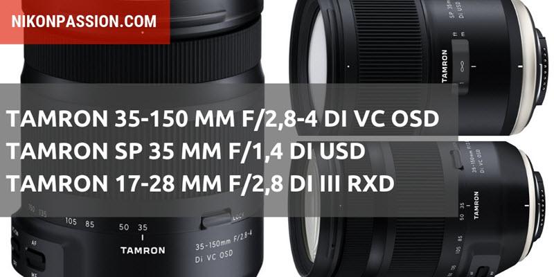 TAMRON 35-150 MM F/2,8-4 DI VC OSD TAMRON SP 35 MM F/1,4 DI USD TAMRON 17-28 MM F/2,8 DI III RXD