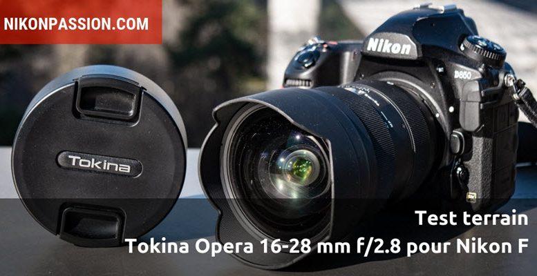 Test Tokina Opera 16-28 mm f/2,8 : le zoom grand-angle pour Nikon tient-il ses promesses sur le terrain ?