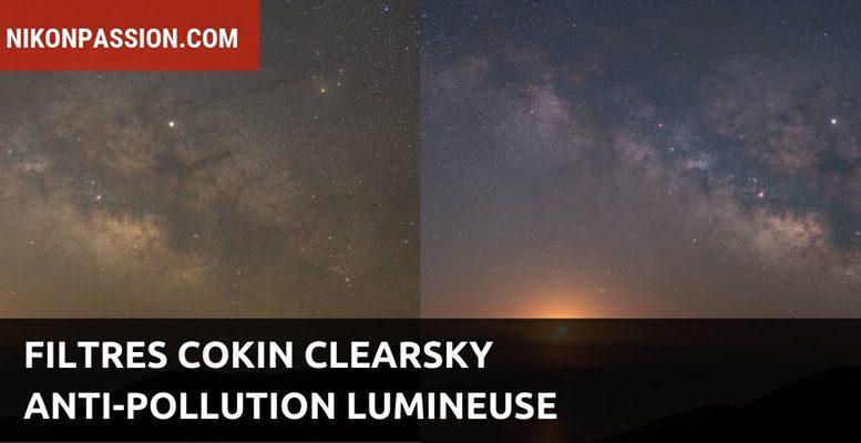 Filtres Cokin Clearsky anti-pollution lumineuse pour la photo urbaine et l'astrophotographie