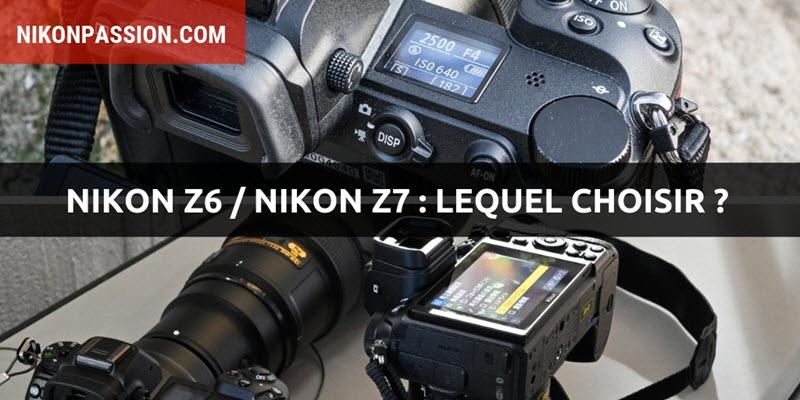 Nikon Z6 vs Z7 : comparatif hybrides Nikon, lequel choisir ? | Nikon Passion