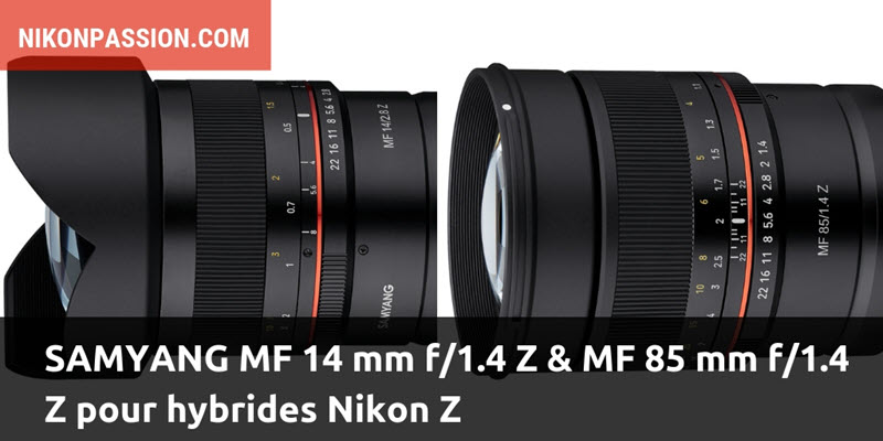 Samyang Nikon Z, objectifs compatibles hybrides Nikon