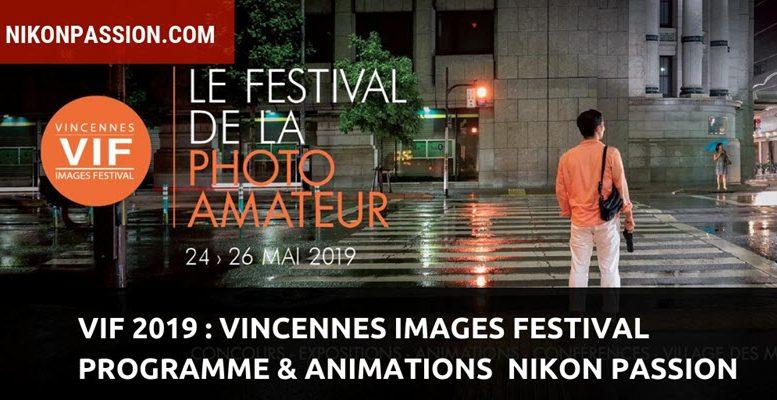 VIF 2019 : Vincennes Images Festival, programme et animations photo avec Nikon Passion