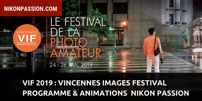 VIF 2019 : Vincennes Images Festival, programme et animations photo avec Nikon Passion