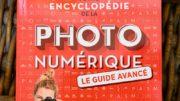 Petite encyclopédie de la photo numérique, le guide avancé