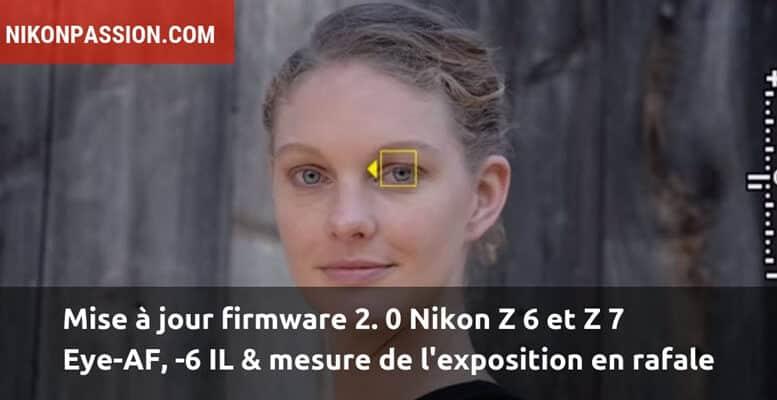 Nikon Eye-AF, détection -6 IL et mesure de l'exposition continue en rafale, le firmware 2.0 des Nikon Z 6 et Z 7 est arrivé