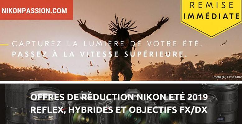 ODR Nikon Eté 2019 : jusqu'à 350 euros de remise sur une sélection de boîtiers et objectifs