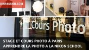 Stage et cours photo à Paris : apprendre la photo à la Nikon School