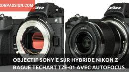 Objectif Sony E sur hybride Nikon Z : bague Techart TZE-01 avec autofocus
