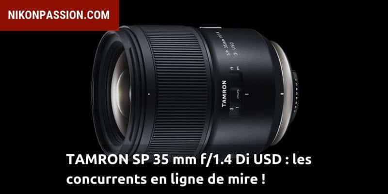 Tamron SP 35 mm f/1.4 Di USD : la concurrence Sigma et Nikon en ligne de mire !