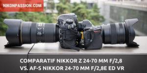 Comparatif Nikkor Z 24-70 mm f/2,8 vs. AF-S Nikkor 24-70 mm F/2,8E ED VR