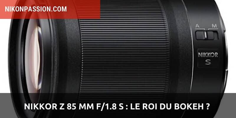 Nikkor Z 85 mm f/1.8 S : le roi du bokeh ?