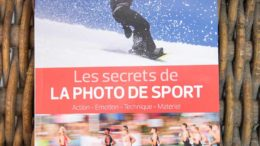 "Le guide ""Les secrets de la photo de sport"" : action, émotion, technique, matériel"