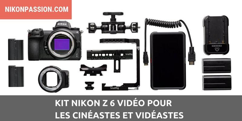 Kit Nikon Z 6 vidéo pour les cinéastes et vidéastes désireux de réaliser des vidéos de qualité professionnelle