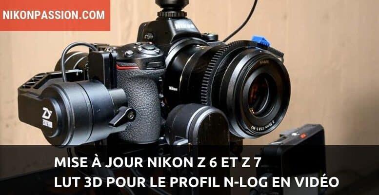 Mise à jour Nikon Z 6 et Z 7 : mise à disposition d'une LUT 3D pour le N-LOG en vidéo