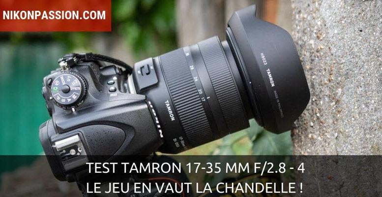 Test Tamron 17-35 mm f/2,8-4 Di OSD : le jeu en vaut la chandelle !