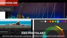 DxO PhotoLab 3 : couleurs, réparations, masques et mots-clés au programme
