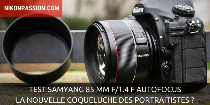 Test Samyang 85 mm f/1.4 F pour reflex Nikon : la nouvelle coqueluche des portraitistes ?