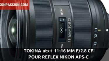 TOKINA atx-i 11-16 mm f/2.8 CF pour reflex à capteurs APS-C Nikon F et Canon EF