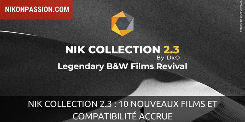 Mise à jour Nik Collection 2.3 by DxO : 10 nouveaux films et le support des dernières versions de Lightroom et Photoshop