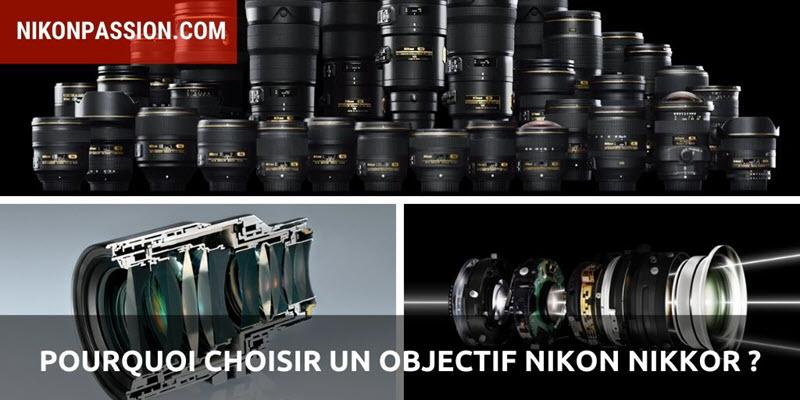 Pourquoi choisir un objectif Nikon Nikkor ?