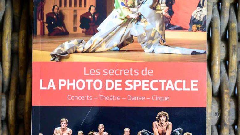 Les secrets de la photo de spectacle : concerts, théâtre, danse, cirque, comment faire par Sébastien Mathé