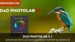 DxO PhotoLab 3.1 : gestion des mots-clés étendue à Windows et support des Nikon Z 50 et NIKKOR Z 85 mm f/1.8 S