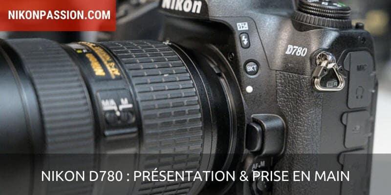 Nikon D780 : présentation et prise en main