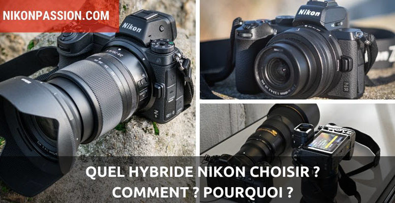 Quel hybride Nikon choisir