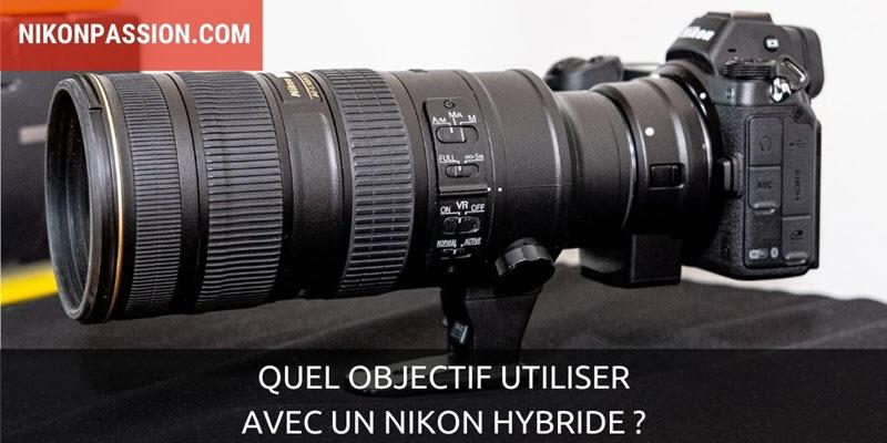 Quel objectif utiliser sur un Nikon hybride ?