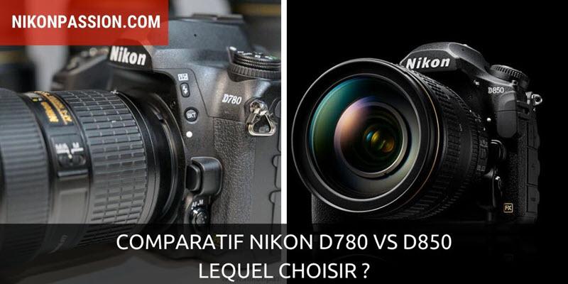 Comparatif Nikon D780 vs D850 : lequel choisir ?