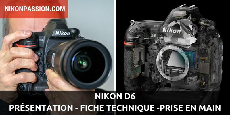 Présentation du Nikon D6, fonctionnement du nouvel autofocus, fiche technique détaillée, prise en main et premier avis