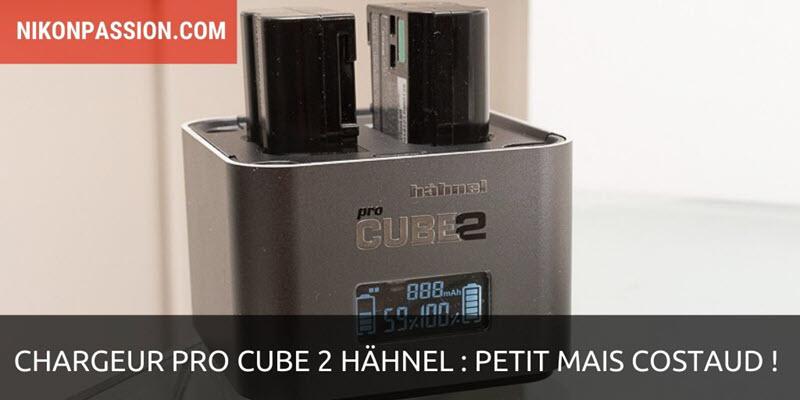 Chargeur Pro Cube 2 Hähnel : petit mais costaud !