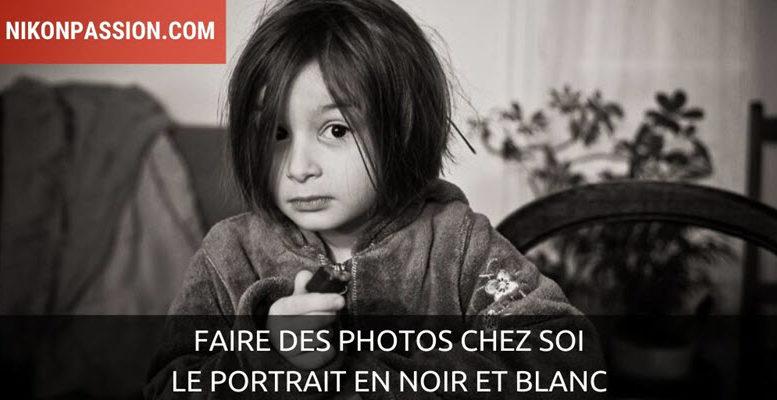 Faire des photos chez soi : le portrait en noir et blanc