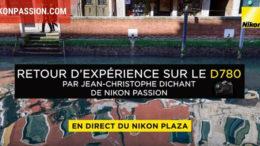 Nikon D780 : retour d'expérience, conférence vidéo et des photos