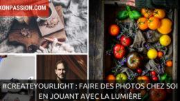 #createyourlight : faire des photos chez soi en jouant avec la lumière