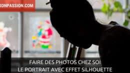 Faire des photos chez soi : le portrait avec effet silhouette