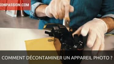 Comment décontaminer un appareil photo ?