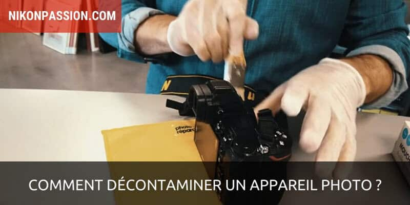 Comment décontaminer un appareil photo ?
