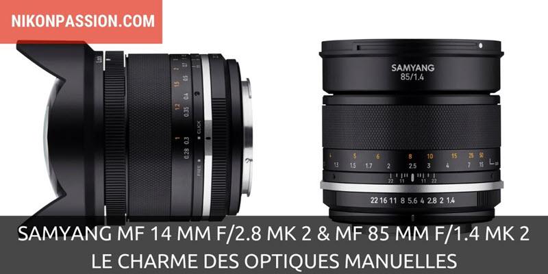 Samyang MF 14 mm f/2.8 MK 2 et MF 85 mm f/1.4 MK 2, le charme des optiques manuelles