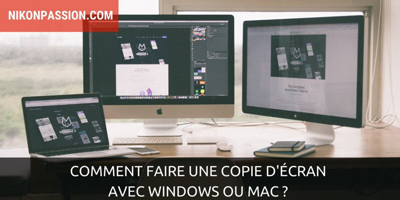 Comment faire une copie d'écran avec Windows ou Mac ?
