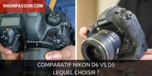 Comparatif Nikon D6 vs D5