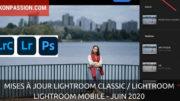Mises à jour Lightroom Classic / Lightroom - juin 2020